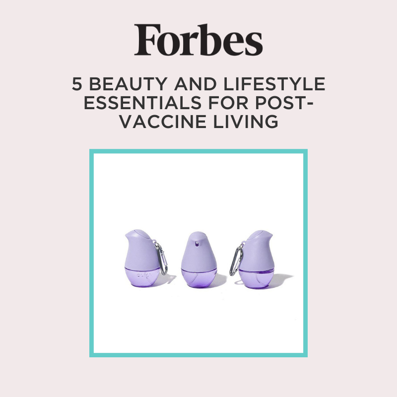 "Items Pictured: Forbes Article: ""5 Beauty and Lifestyle Essentials For Post-Vaccine Living"" OLIKA Clip-on Hydrating Hand Sanitizers in Lavender"