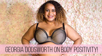 Guest Blogger: Georgia Dodsworth on Body Positivity