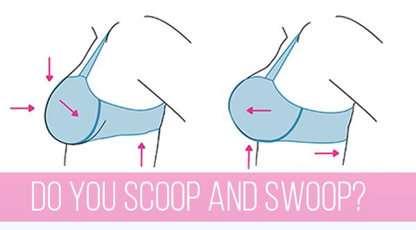 Do You Scoop and Swoop? A Tip That Can Change Your Cup Size!