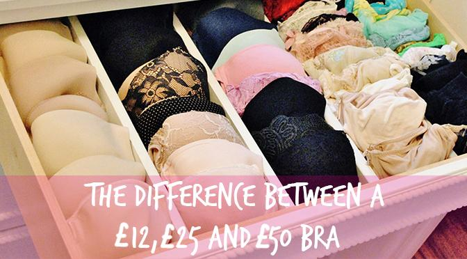 The difference between a £12, £25 and £50 bra...