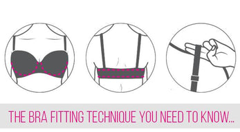 The Bra Fitting Technique You Need to Know...