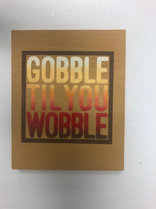 Gobble until your Wobble