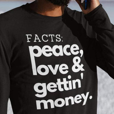 FACTS: PEACE, LOVE & GETTN' MONEY TEE | PREMIUM MERCH