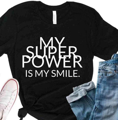 MY SUPER POWERS IS MY SMILE | UNISEX MERCH | **LIMITED EDITION**