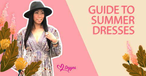 Seyyes Clothing-guide to summer dresses