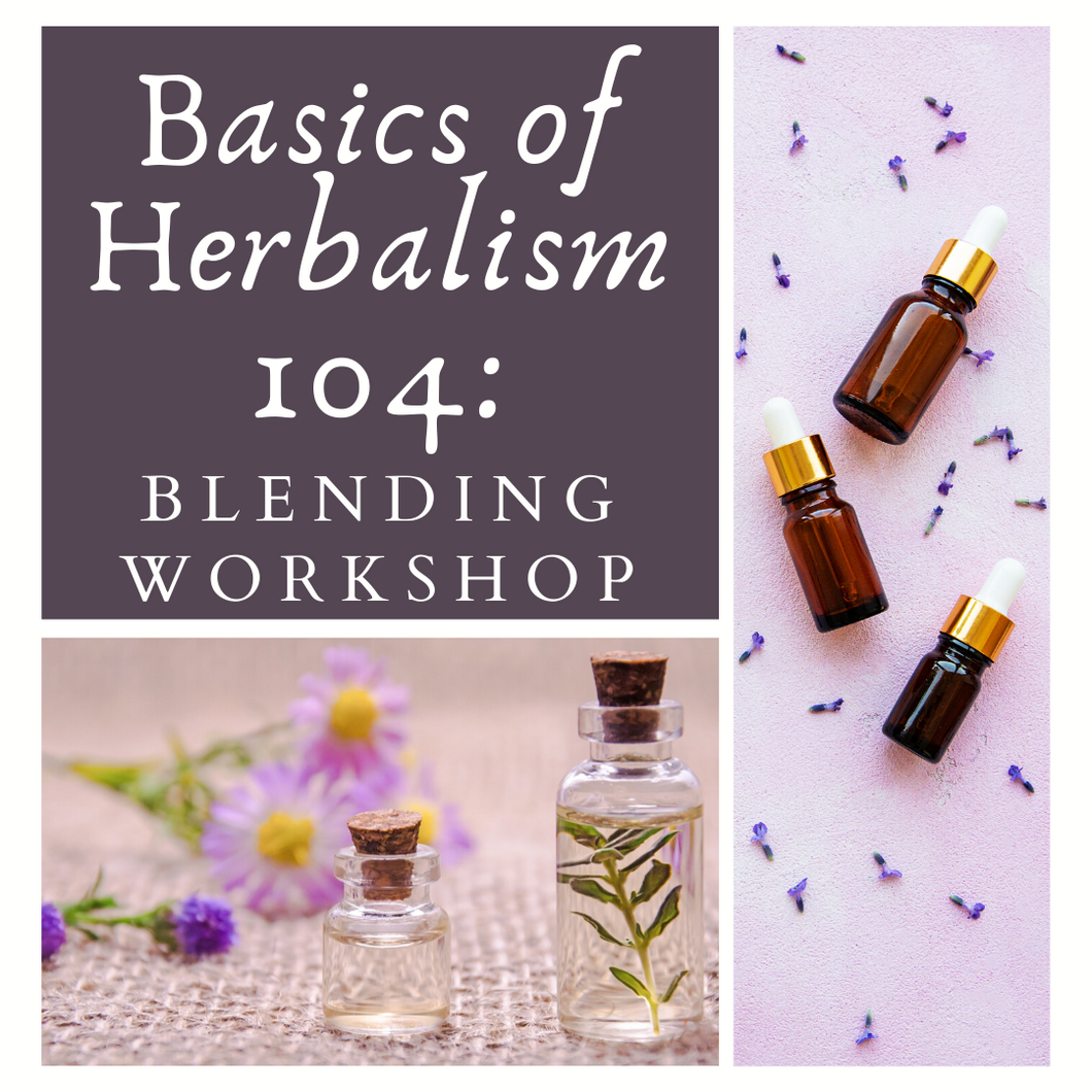 Basics of Herbalism 104: Essential Oil Blending Class