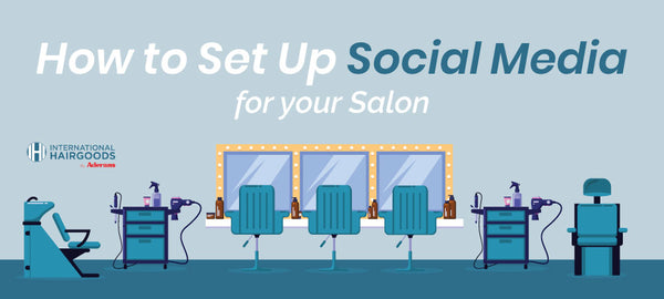 How to Set Up Social Media Pages for Your Salon