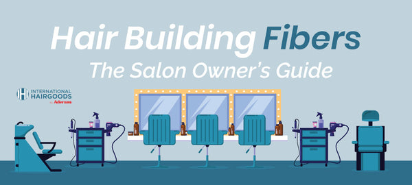 Hair Building Fibers | The Salon Owner's Guide