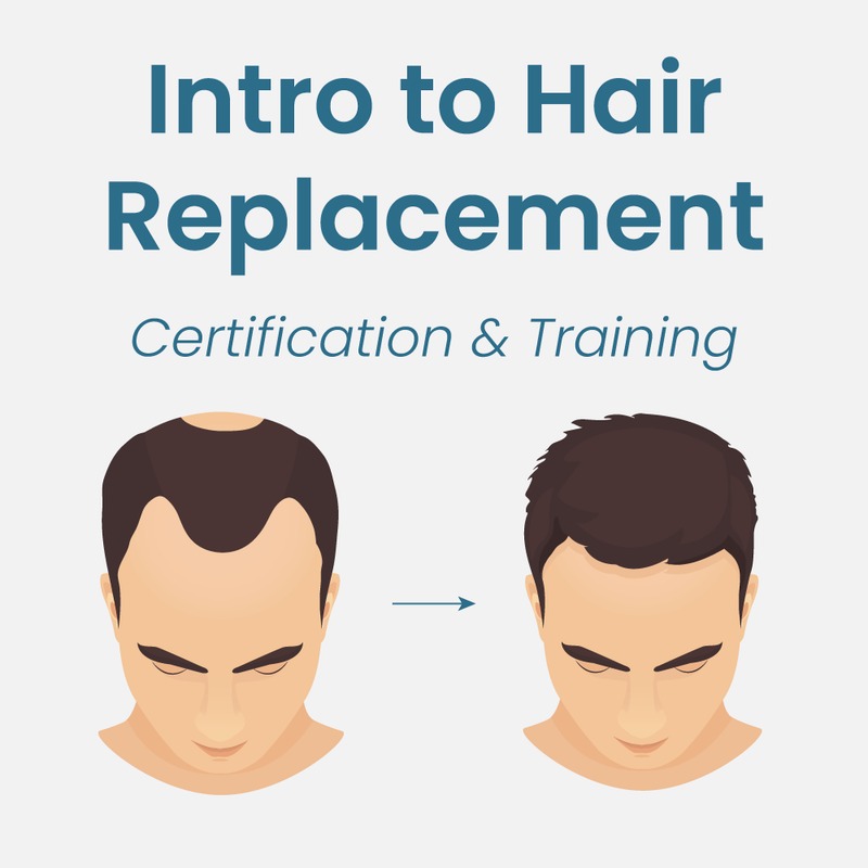 Intro to Hair Replacement Certification