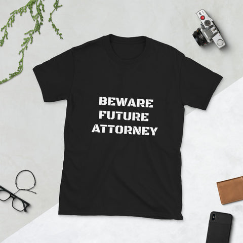 Beware Future Attorney Short-Sleeve Unisex T-Shirt