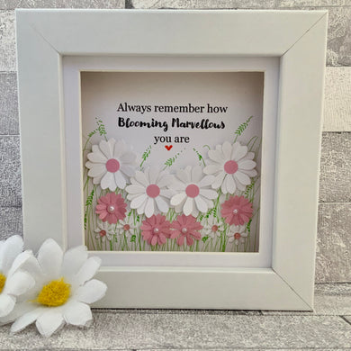 Always Remember How Blooming Marvellous You Are Mini Frame