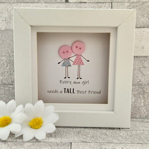 Every Short Girl Needs A Tall Best Friend Frame