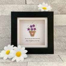 Load image into Gallery viewer, Friends Are Like Flowers Mini Frame
