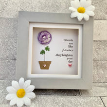 Load image into Gallery viewer, Friends Are Like Flowers Frame