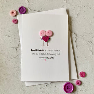 Good Friends Are Never Apart Card
