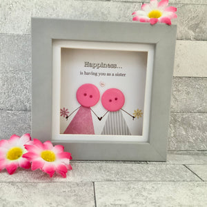 Happiness Is Having You As A Sister Mini Frame