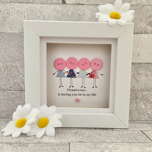 Happiness Is Having You Lot In My Life Mini Frame