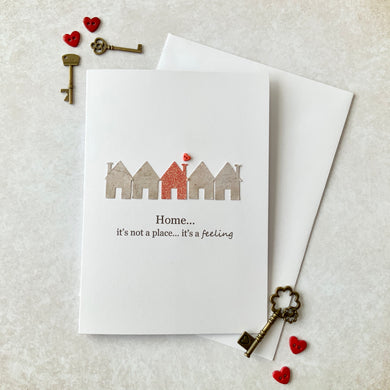 Home - It's Not A Place, It's A Feeling Card