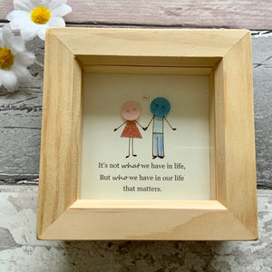 It's Not What We Have In Life Mini Frame