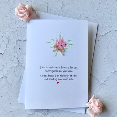 I've Picked These Flowers For You Card