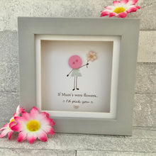 Load image into Gallery viewer, If Mums Were Flowers Mini Frame