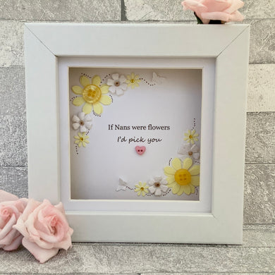 If Nans Were Flowers Floral Mini Frame