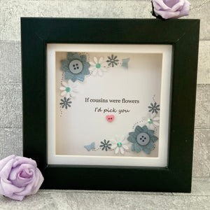 If Cousins Were Flowers Floral Mini Frame