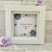 Load image into Gallery viewer, If Cousins Were Flowers Floral Mini Frame