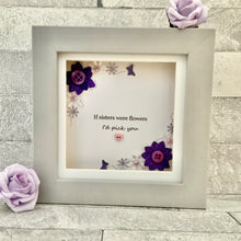 Load image into Gallery viewer, If Sisters Were Flowers Floral Mini Frame