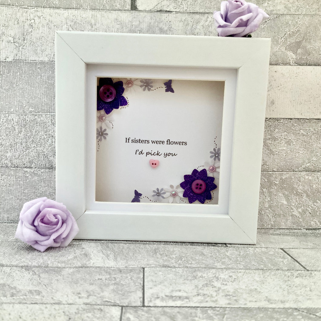 If Sisters Were Flowers Floral Mini Frame