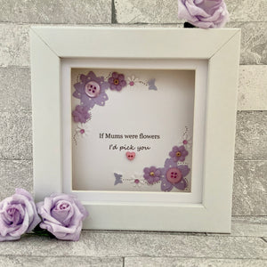 If Mums Were Flowers Floral Mini Frame