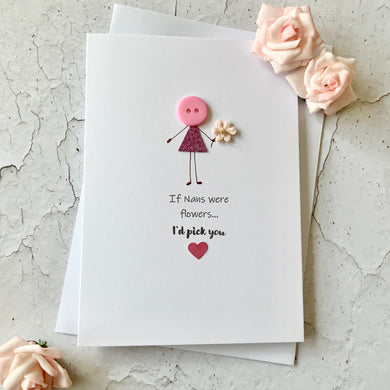 If Nans Were Flowers I'd Pick You Card