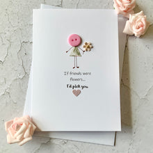 Load image into Gallery viewer, If Friends Were Flowers Card