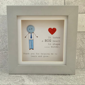 It Takes A Big Heart Teacher Mini Frame