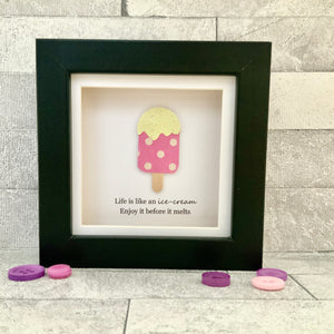 Life Is Like An Ice-Cream Mini Frame
