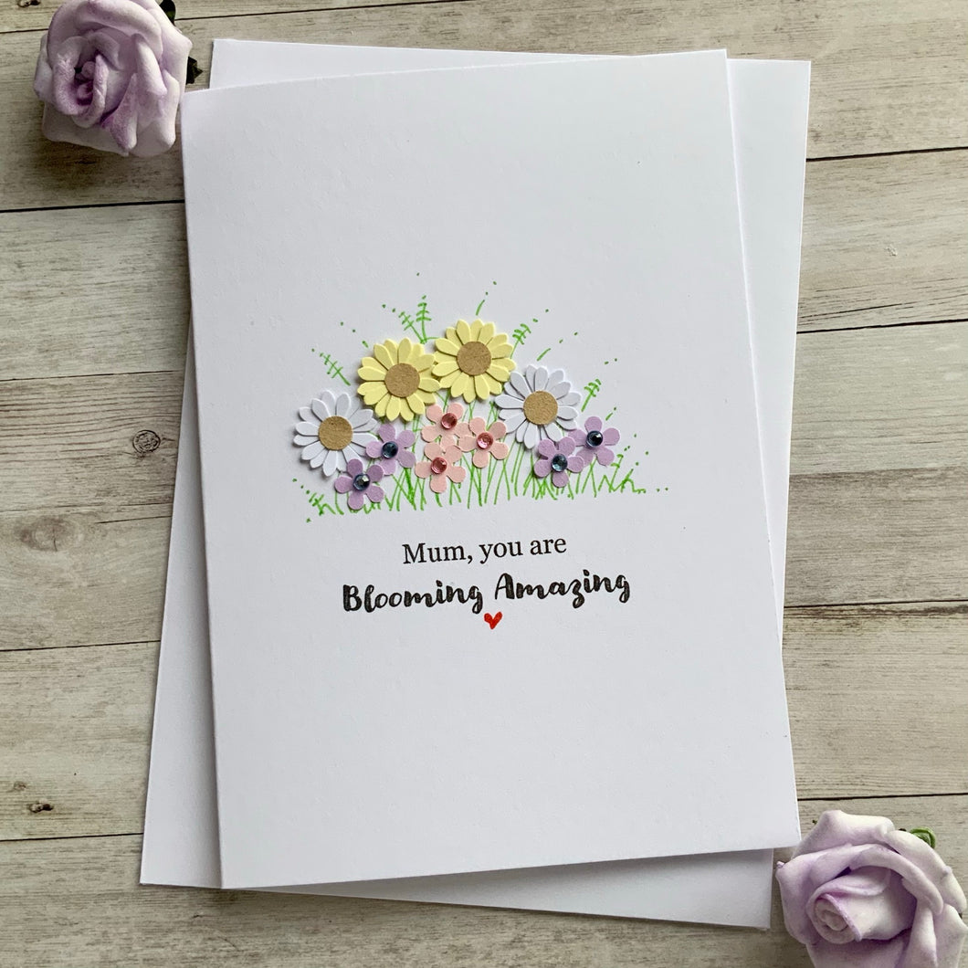 Mum You Are Blooming Amazing- Personalised