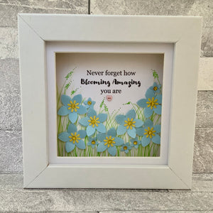 Never Forget How Blooming Amazing You Are Forget-Me-Not Mini Frame