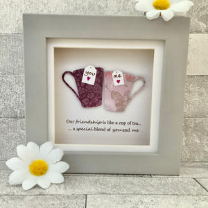 Our Friendship Is Like A Cup Of Tea Mini Frame