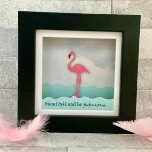 Stand Tall And Be Fabulous Mini Frame