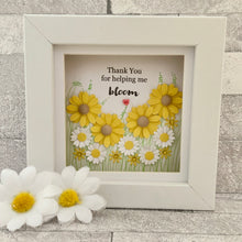 Load image into Gallery viewer, Thank You For Helping Me Bloom Sunflower Mini Frame