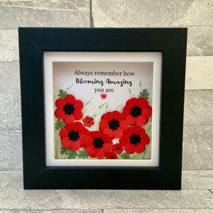 Always Remember How Blooming Amazing You Are Poppy Mini Frame