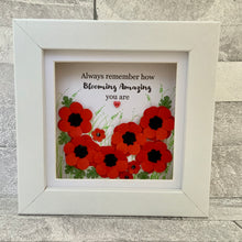 Load image into Gallery viewer, Always Remember How Blooming Amazing You Are Poppy Mini Frame