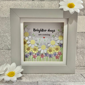Brighter Days Are Coming Frame