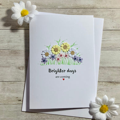 Brighter Days Are Coming Card