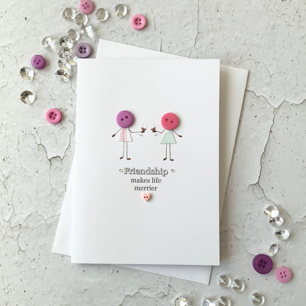 Friendship Makes Life Merrier Card