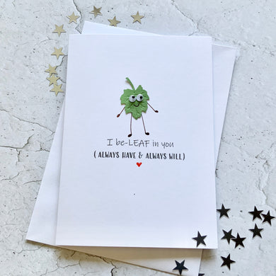 I Be-LEAF In You card