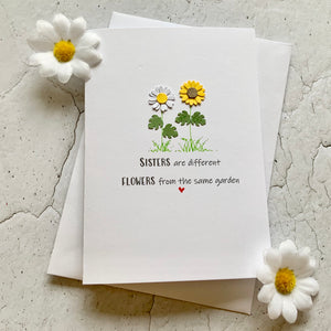 Sisters Are Different Flowers Card