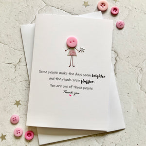 Some People Make The Days Seem Brighter - Personalised
