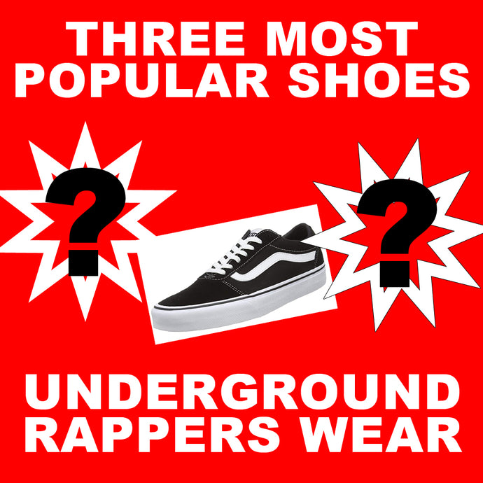 3 Most Popular Shoes That Underground Rappers Wear