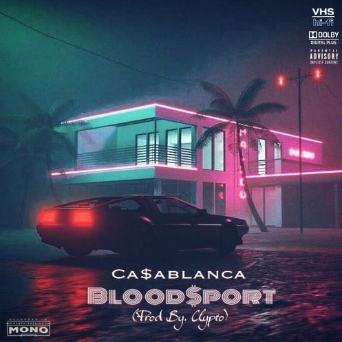 Ca$ablanca - Blood$port (Produced By Clypto)